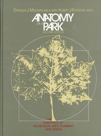 9780881336993: Anatomy of a Park: The Essentials of Recreation Area Planning and Design
