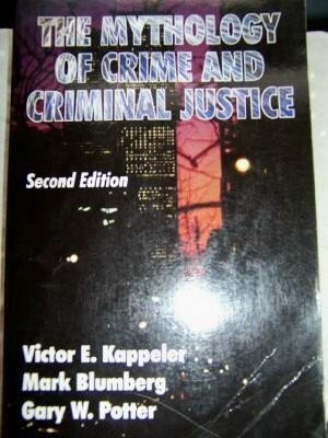 9780881337044: The Mythology of Crime and Criminal Justice by Victor E Kappeler