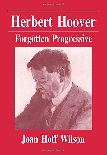 9780881337051: Herbert Hoover: Forgotten Progressive