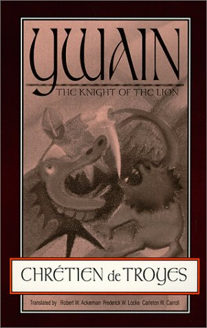 Ywain: The Knight of the Lion (0881337161) by Chretien de Troyes; Robert W. Ackerman; Frederick W. Locke; C. Carroll