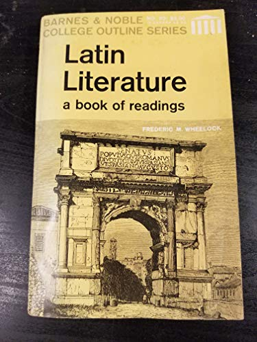 9780881337211: Latin Literature: A Book of Readings from Cicero, Livy, Ovid, Pliny, the Vulgate, Bede, Caedmon, Medieval Poetry