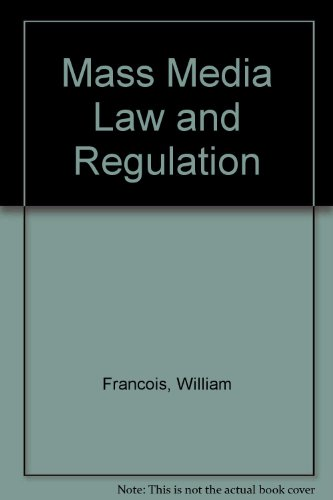 Mass Media Law and Regulation: William Francois