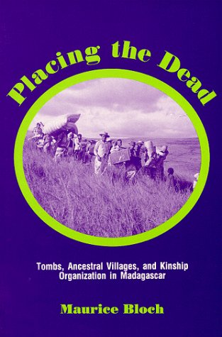 9780881337662: Placing the Dead: Tombs, Ancestral Villages, and Kinship Organization in Madagascar