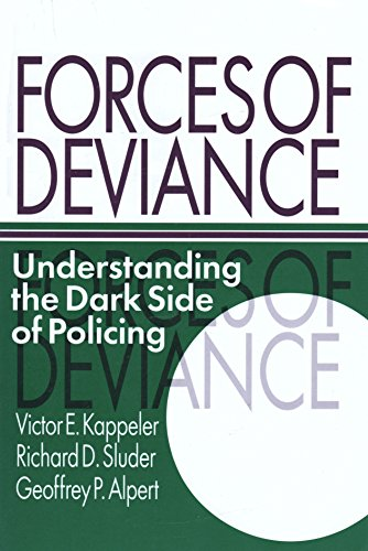9780881337716: Forces of Deviance: Understanding the Dark Side of Policing
