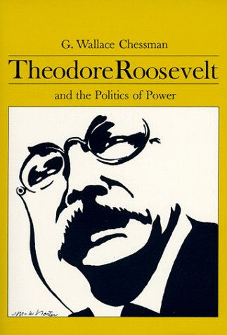 9780881337952: Theodore Roosevelt and the Politics of Power