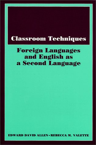 Classroom Techniques: Foreign Languages and English As: Allen, Edward David,