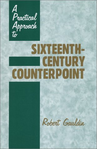 9780881338522: A Practical Approach to Sixteenth-Century Counterpoint
