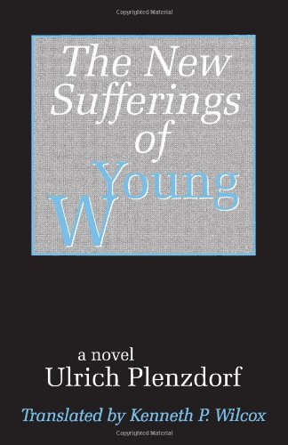 The New Sufferings of Young W.: Ulrich Plenzdorf