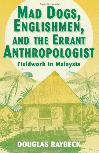 9780881339062: Mad Dogs, Englishmen, and the Errant Anthropologist: Fieldwork in Malaysia