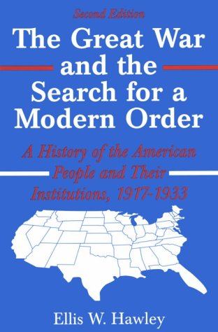 9780881339734: The Great War and the Search for a Modern Order: A History of the American People and Their Institutions 1917-1933