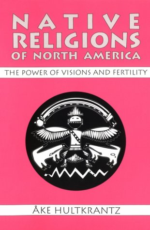 9780881339857: Native Religions of North America: The Power of Visions and Fertility