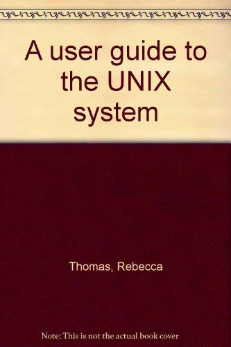 9780881341096: A user guide to the UNIX system