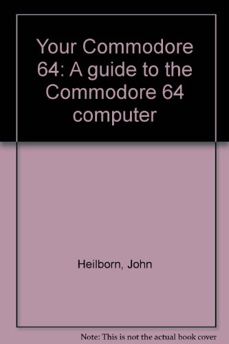 9780881341140: Your Commodore 64: A guide to the Commodore 64 computer