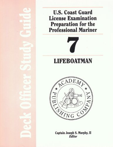 9780881349047: Deck Officer Study Guide - U.S. Coast Guard License Examination Preparation for the Professional Mariner Volume 7, Lifeboatman