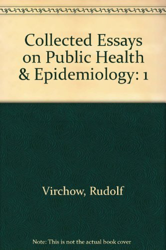 Collected Essays On Public Health  Epidemiology    Collected Essays On Public Health  Epidemiology  Volume