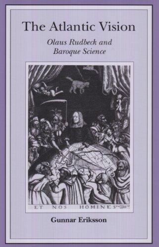 The Atlantic vision: Olaus Rudbeck and Baroque: Eriksson, Gunnar