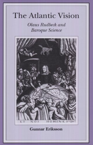 9780881351583: The Atlantic Vision: Olaus Rudbeck and Baroque Science (Uppsala Studies in History of Science, 19)