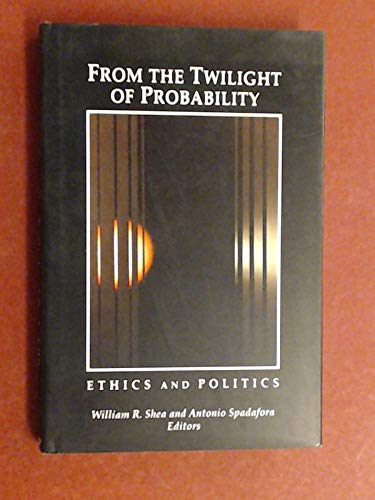 9780881351750: From the Twilight of Probability: Ethics and Politics