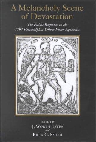 9780881351927: A Melancholy Scene of Devastation: The Public Response to the 1793 Philadelphia Yellow Fever Epidemic