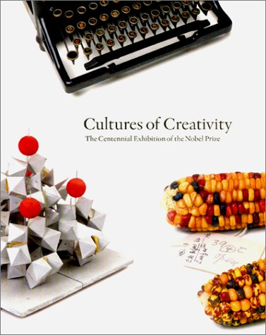 9780881352887: Cultures of Creativity: The Centennial Exhibition of the Nobel Prize (Nobel Museum Archives, 2)
