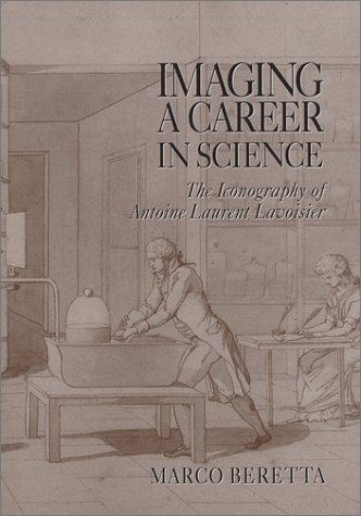 9780881352948: Imaging a Career in Science: The Iconography of Antoine Laurent Lavoisier (Uppsala Studies in History of Science, 29)