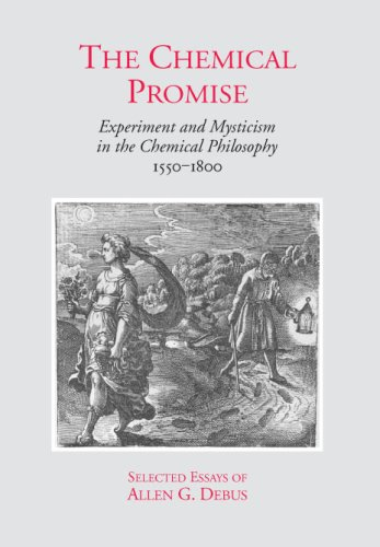 9780881352962: The Chemical Promise: Experiment and Mysticism in the Chemical Philosophy, 1550-1800 - Selected Essays of Allen G. Debus