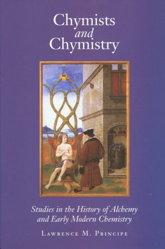 9780881353969: Chymists and Chymistry: Studies in the History of Alchemy and Early Modern Chemistry