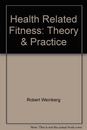 9780881360011: Health Related Fitness: Theory & Practice