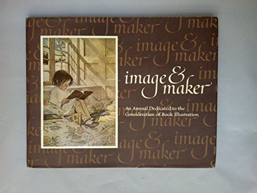 Image and Maker: An Annual Dedicated to the Consideration of Book Illustration: Darling, Harold; ...