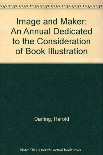 9780881380118: Image and Maker: An Annual Dedicated to the Consideration of Book Illustration
