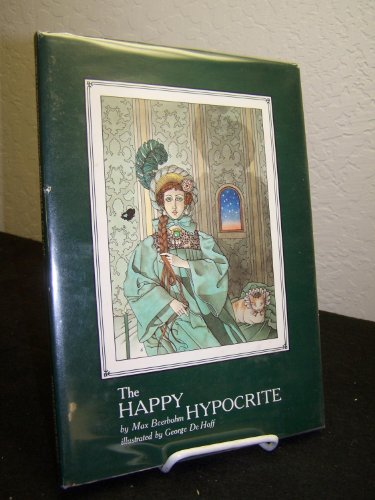 The Happy Hypocrite: Beerbohm, Max