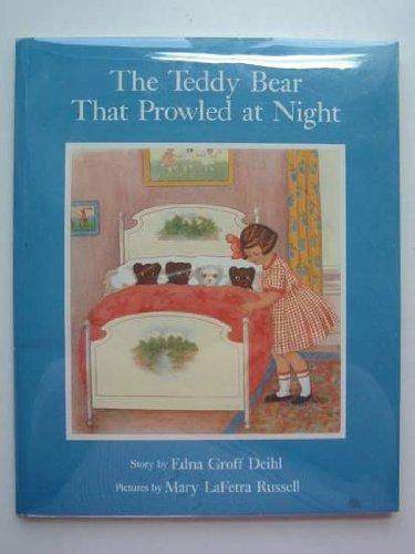 The Teddy Bear That Prowled at Night: Deihl, Edna Groff;