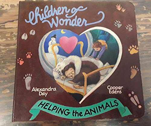 Helping the Animals (Children of Wonder) (9780881380859) by Day, Alexandra; Edens, Cooper