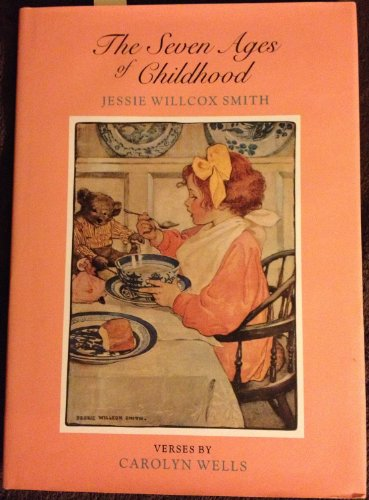 The Seven Ages of Childhood: Wells, Carolyn (Verses)
