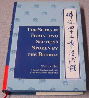 9780881391848: The Sutra in Forty-Two Sections Spoken by Buddha: Based on the Translation into Chinese by the Venerable Kashyapa-Matanga and Venerable Gobharana : A Simple Explanation