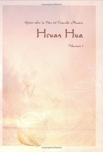 Relatos sobre la vida del Venerable Maestro Hsuan Hua (Spanish Edition) (0881395145) by Buddhist Text Translation Society