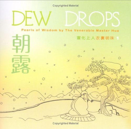 Dew Drops: Pearls of Wisdom by the Venerable Master Hua (0881398624) by Hsuan Hua; O. M.