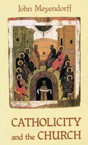 Catholicity and the Church: Meyendorff, John
