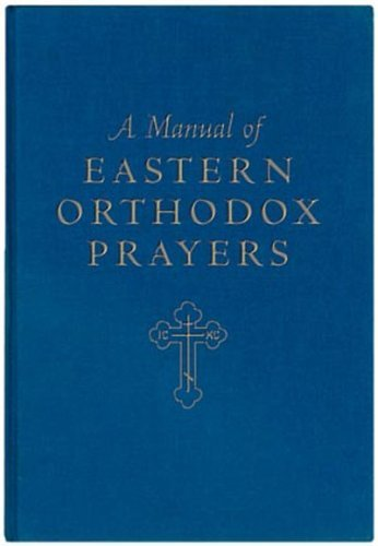 Manual of Eastern Orthodox Prayers: Schmemann, Alexander