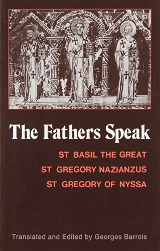 9780881410372: The Fathers Speak: St.Basil the Great, St.Gregory of Nazianzus, St.Gregory of Nyssa