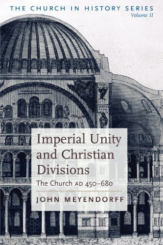 9780881410556: Imperial Unity and Christian Divisions: The Church 450-680 A.D. (The Church in History)