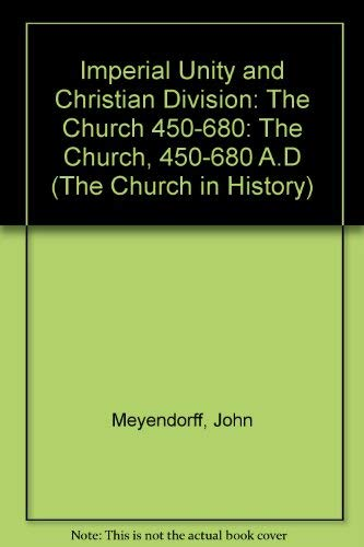 9780881410563: Imperial Unity And Christian Divisions: The Church from 450-680 A.D. (Church in History, Vol 2)