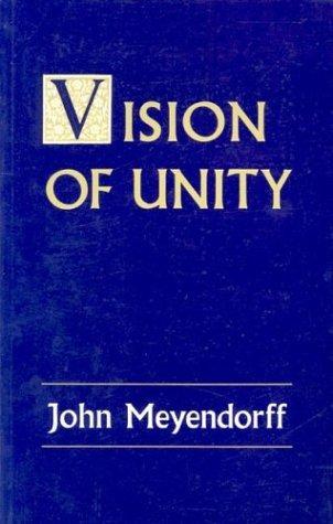Vision of Unity: Meyendorff, John
