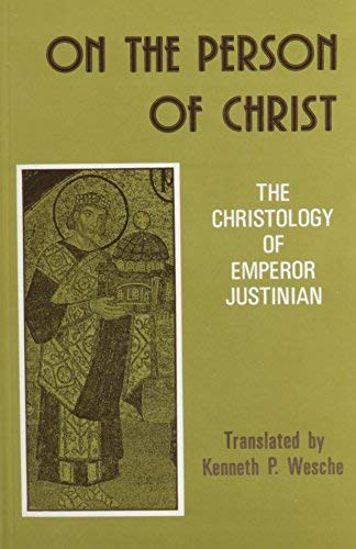 On the Person of Christ: The Christology of Emperor Justinian (0881410896) by Justinian