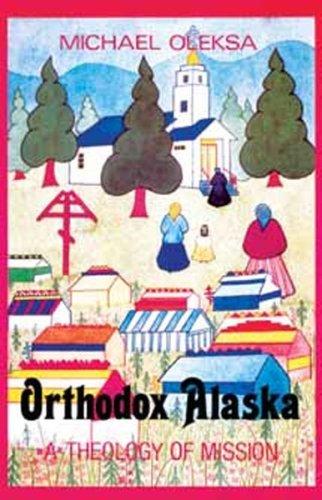 9780881410921: Orthodox Alaska: A Theology of Mission
