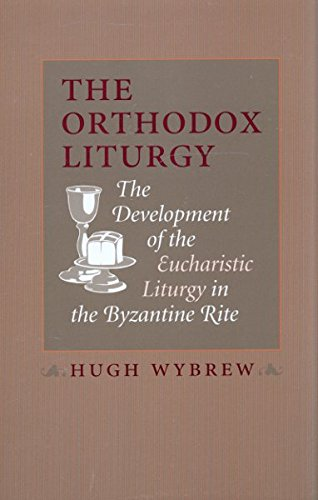 9780881411003: The Orthodox Liturgy: Development of the Eucharistic Liturgy in the Byzantine Rite