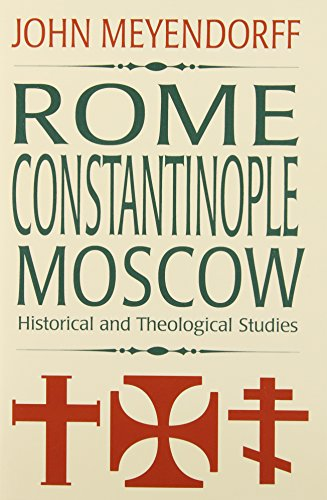 9780881411348: Rome, Constantinople, Moscow: Historical and Theological Studies