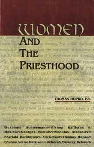 Women and the Priesthood (0881411469) by Thomas Hopko