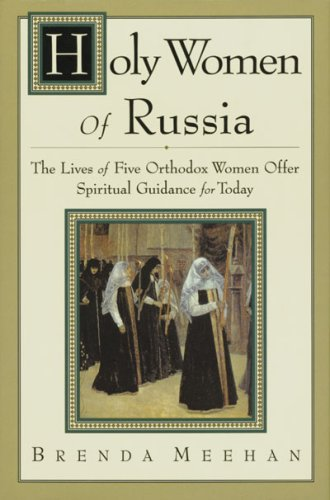 9780881411577: Holy Women of Russia: The Lives of Five Orthodox Women Offer Spiritual Guidance for Today