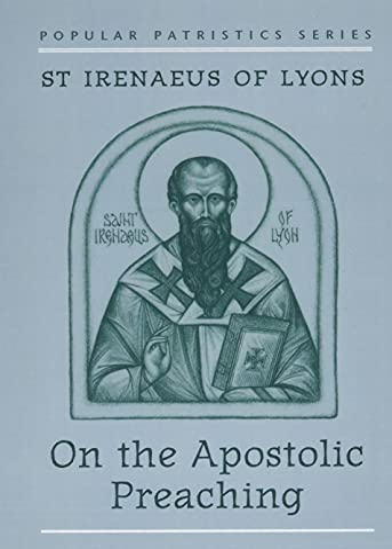 On the Apostolic Preaching: Irenaeus Saint Bishop